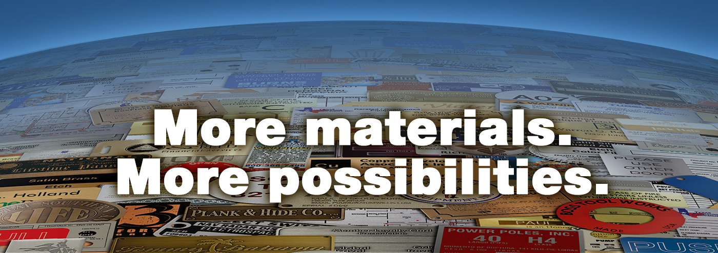 More materials.  More possibilities.